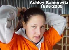 Ashley Kaimowitz: 16/08/85 -19/03/05